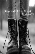 Beyond the mask by molli13