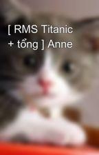 [ RMS Titanic + tổng ] Anne by mew_ngoc_th2405