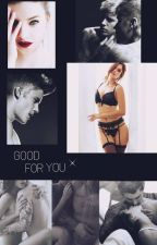Good For You    J.B by hesexyles