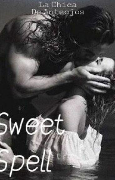 Sweet spell.