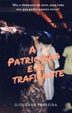 A Patricinha E O Traficante by GiiihFerreira