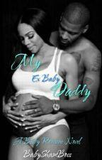 My Ex Baby Daddy by BabyShamBoss