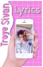 Troye Sivan Lyrics by pacifymel