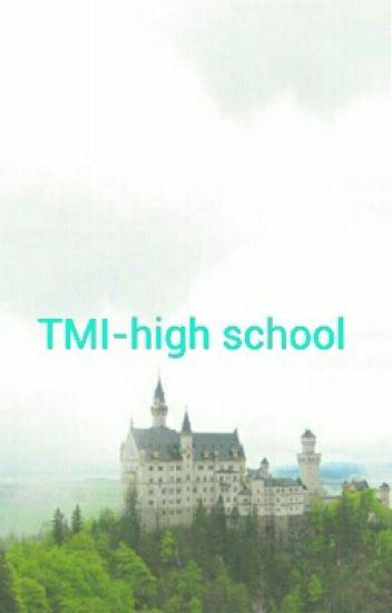 TMI-mundane high school