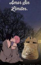 Amor Sin Límites (Sasusaku) ❤️  by RossyUchiha