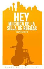 Hey Mi chica de la silla de ruedas by UnaPoetaTriste
