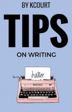 Tips On Writing by Kcourt
