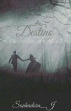 ♦Destino...♦ by Sonhadora_J
