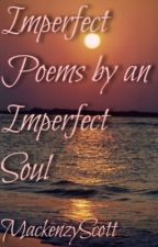 Imperfect poems by MackenzyScott