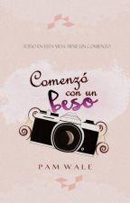 Comenzó Con Un Beso © | En pausa | by pamWale