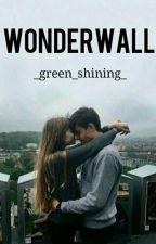 WONDERWALL by _green_shining_