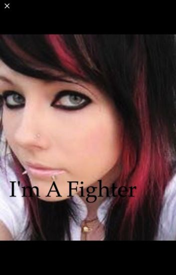 I'm A Fighter (CURRENTLY BEING REWRITTEN)