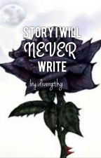Story I Will Never Write by DivergTHG