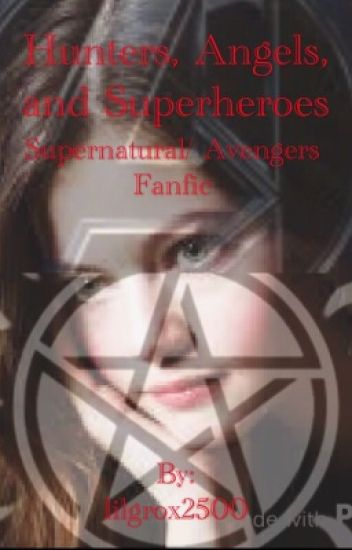 Hunters, Angels, and Superheroes (Supernatural/ Avengers Fanfic)