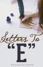 Letters To E by rougecolors98