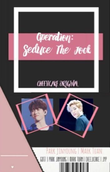 Operation Seduce The Jock | mt•pjy