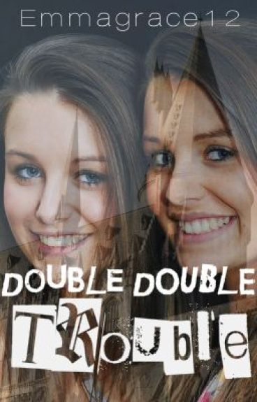 Double Double Trouble (A Fred and George Weasley Story)