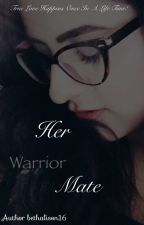 Her warrior mate by bethalison16