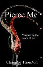Pierce Me by ThorntonCN