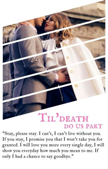 Till Death Do Us Part{Book 3} *Completed*