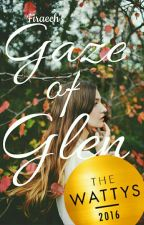 Gaze of Glen (#Wattys2016Winner) by Firaech