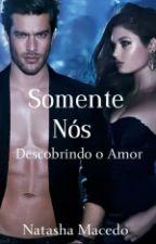 Somente Nós by Nath66