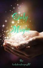 Only magic by burladoraderegras87