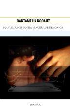 Cántame un nocaut (#Wattys2017) by ayalitavane