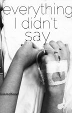 everything I didn't say(editing) by CalumInChanel