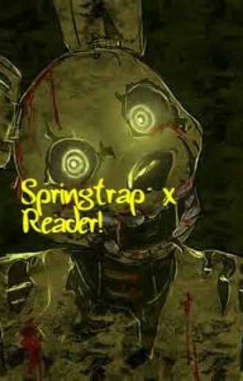 Springtrap x Reader!