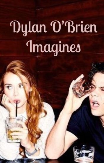 Dylan O'Brien Imagines