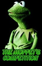 The Muppet's Competition | ✔ © by MuppetsCommunity