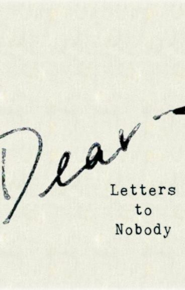 Letters to Nobody by sleep-is-peace