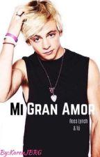 Mi Gran Amor -Ross Lynch & Tú by KarenJBRG