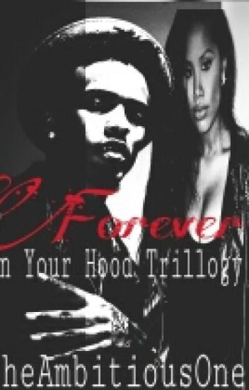 Forever: (In Your Hood Trilogy)