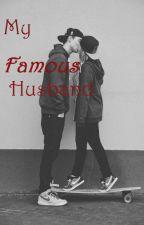 My Famous Husband by CessVheeGracia