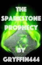 The Sparkstone Prophecy by Gryffin444