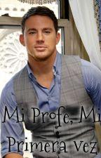 Mi Profe, Mi Primera Vez by Cisne_Negro