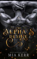 The Alpha's Desire by authormiakerr