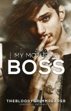 My Mother's Boss (BoyxBoy) {#Wattys2016} by Thebloodygrimmreaper