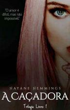 A Caçadora by HayaneHemmings
