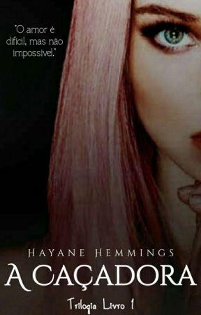 A Caçadora {REVISANDO} #1 by HayaneHemmings