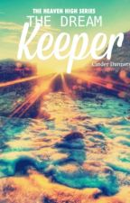 Heaven High: The Dream Keeper by thatperrygurl