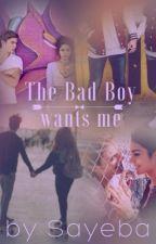 The Bad Boy Wants Me by sayeba