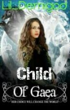 Child Of Gaea a percy jackson fanfic #1 by DeathByGlamour