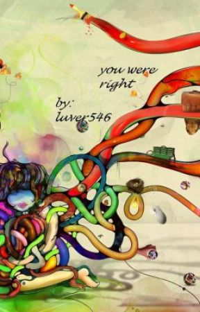 You were right... by PissedImNotAMermaid