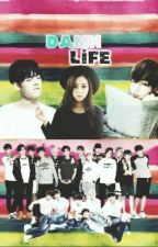 Damn Life [SEVENTEEN/BTS FF] by wondeokkie