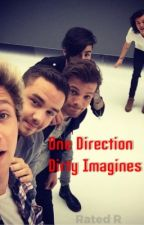 One Direction Dirty Imagines! (RATED R) by queenwestallen