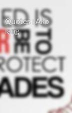 Quotes : Ako lang by Kirito_yui22