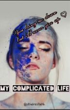 My Complicated Life by stheresia26